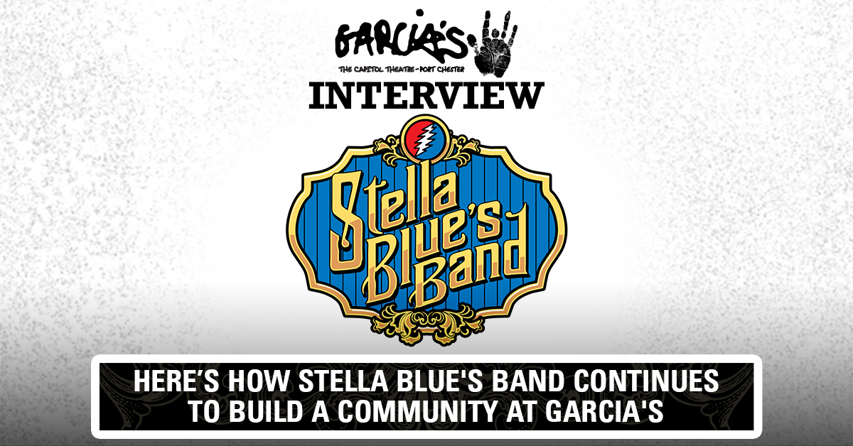 More Info for Stella Blue's Band Continues to Build a Community at Garcia's