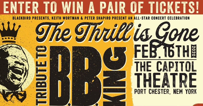 More Info for Enter to Win a Pair of Tickets to The Thrill Is Gone: A Tribute To B.B. King on Sunday, February 16