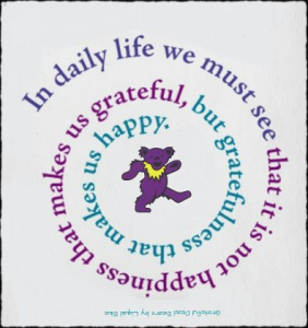 10 Grateful Dead Quotes To Inspire You To Be Thankful For What You Have The Capitol Theatre